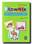 SLOWNIK ORTOGRAFICZNY (dla klas 4-6)