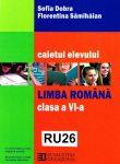 LIMBA ROMANA, CAIETUL ELEVULUI CLASA A VI-A