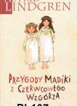 PRZYGODY MADIKI Z CZERWCOWEGO WZGORZA (Madicken och Junibackens Pims)