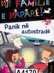PANIK NE AUTOSTRADE  7-9 år