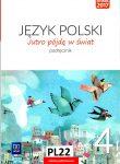 JUTRO POJDE W SWIAT JEZYK POLSKI 4 (PODRECZNIK)t